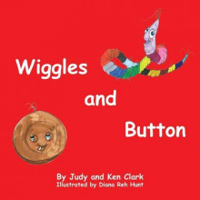Wiggles and Button av Ken Clark og Judy Clark (Heftet)