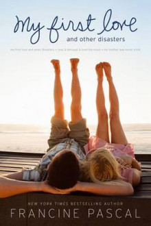 My First Love and Other Disasters av Francine Pascal (Heftet)