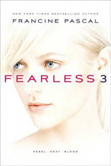 Fearless 3: Rebel; Heat; Blood av Francine Pascal (Heftet)