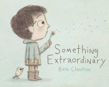 Something Extraordinary av Ben Clanton (Innbundet)