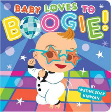 Baby Loves to Boogie! av Wednesday Kirwan (Pappbok)