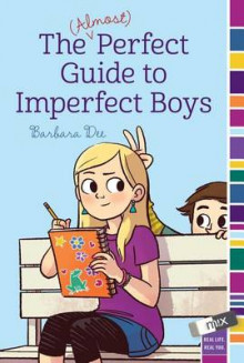 The (Almost) Perfect Guide to Imperfect Boys av Barbara Dee (Heftet)