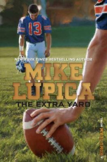 The Extra Yard av Mike Lupica (Innbundet)