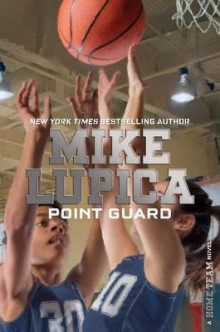 Point Guard av Mike Lupica (Innbundet)