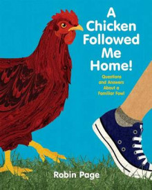 A Chicken Followed Me Home! av Robin Page (Innbundet)