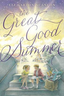 The Great Good Summer av Liz Garton Scanlon (Innbundet)