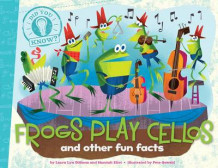 Frogs Play Cellos and Other Fun Facts av Laura Lyn DiSiena og Hannah Eliot (Heftet)