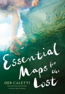 Essential Maps for the Lost av Deb Caletti (Innbundet)