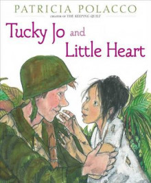 Tucky Jo and Little Heart av Patricia Polacco (Innbundet)