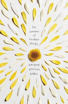 The Summer of Broken Things av Margaret Peterson Haddix (Innbundet)