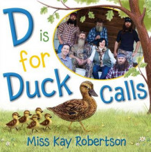 D Is for Duck Calls av Kay Robertson (Innbundet)
