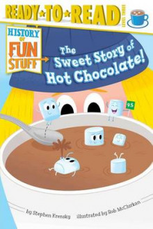 The Sweet Story of Hot Chocolate! av Dr Stephen Krensky (Heftet)