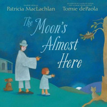 The Moon's Almost Here av Patricia MacLachlan (Innbundet)