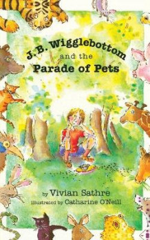 J. B. Wigglebottom and the Parade of Pets av Vivian Sathre (Heftet)