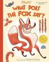 What Does the Fox Say? av Svein Nyhus og Ylvis (Innbundet)