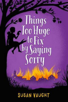 Things Too Huge to Fix by Saying Sorry av Susan Vaught (Innbundet)