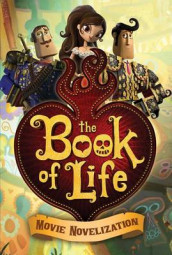 The Book of Life Movie Novelization av Stacia Deutsch (Heftet)