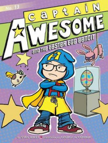Captain Awesome and the Easter Egg Bandit av Stan Kirby (Heftet)