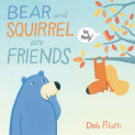 Bear and Squirrel are Friends ... Yes, Really!