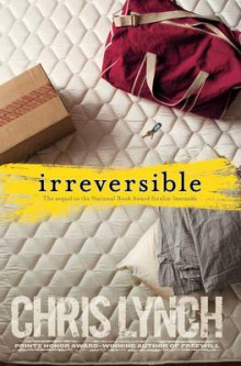 Irreversible av Chris Lynch (Innbundet)