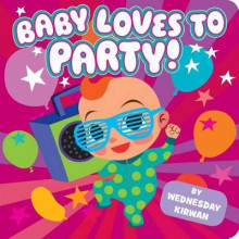 Baby Loves to Party! av Wednesday Kirwan (Pappbok)