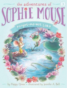 The Adventures of Sophie Mouse #3: Forget-Me-Not Lake av Poppy Green (Heftet)
