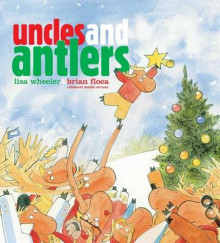Uncles and Antlers av Lisa Wheeler (Innbundet)