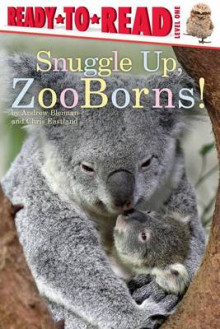 Snuggle Up, Zooborns! av Andrew Bleiman og Chris Eastland (Innbundet)