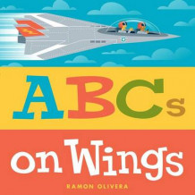 ABCs on Wings av Ramon Olivera (Innbundet)