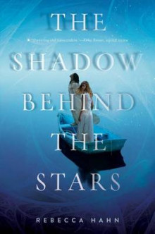 The Shadow Behind the Stars av Rebecca Hahn (Heftet)