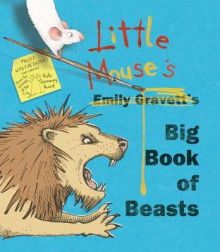 Little Mouse's Big Book of Beasts av Emily Gravett (Innbundet)