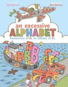An Excessive Alphabet: Avalanches of As to Zillions of Zs av Judi Barrett (Innbundet)