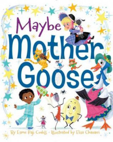 Maybe Mother Goose av Esme Raji Codell (Innbundet)