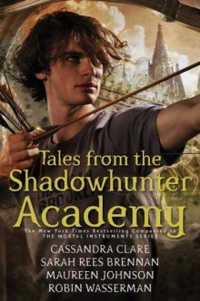 Tales from the Shadowhunter Academy av Cassandra Clare, Sarah Rees Brennan, Maureen Johnson og Robin Wasserman (Innbundet)