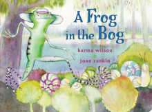 A Frog in the Bog av Karma Wilson (Pappbok)