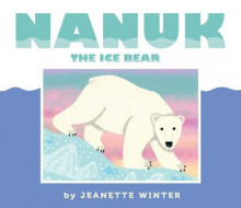 Nanuk the Ice Bear av Jeanette Winter (Innbundet)