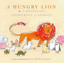 A Hungry Lion, or a Dwindling Assortment of Animals av Lucy Ruth Cummins (Innbundet)