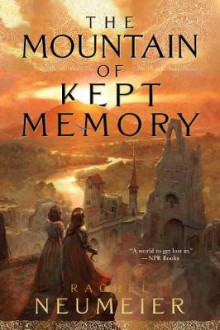 The Mountain of Kept Memory av Rachel Neumeier (Heftet)