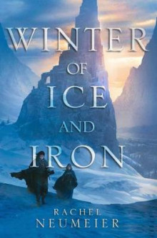 Winter of Ice and Iron av Rachel Neumeier (Heftet)
