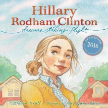 Hillary Rodham Clinton: Dreams Taking Flight av Kathleen Krull (Innbundet)