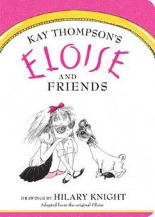 Eloise and Friends av Kay Thompson (Pappbok)