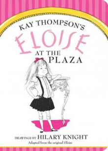 Eloise at the Plaza av Kay Thompson (Pappbok)