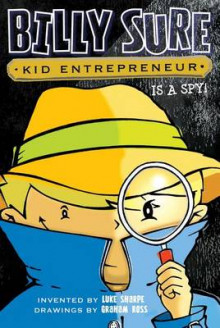 Billy Sure Kid Entrepreneur Is a Spy! av Luke Sharpe (Heftet)