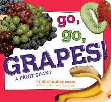 Go, Go, Grapes! av April Pulley Sayre (Pappbok)