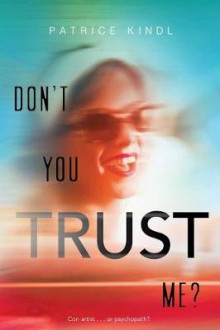 Don't You Trust Me? av Patrice Kindl (Heftet)