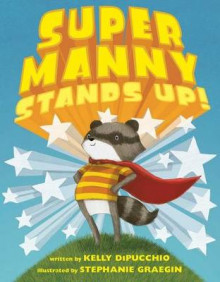 Super Manny Stands Up! av Kelly DiPucchio (Innbundet)