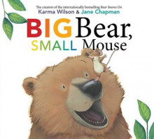 Big Bear, Small Mouse av Karma Wilson (Innbundet)