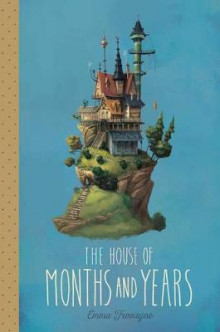 The House of Months and Years av Emma Trevayne (Innbundet)