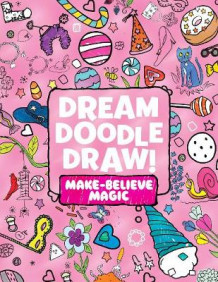 Dream Doodle Draw! Make-Believe Magic av Various (Heftet)