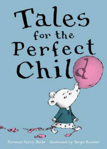 Tales for the Perfect Child av Florence Parry Heide (Innbundet)